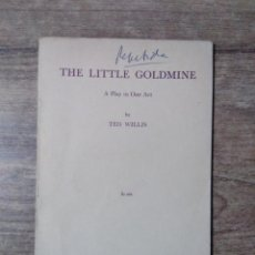 Libros de segunda mano: MFF.- THE LITTLE GOLDMINE BY TED WILLIS.- SAMUEL FRENCH LTD.- 1962.- 20 PAGINAS.-. Lote 147766106