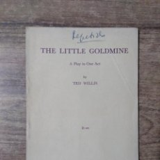 Libros de segunda mano: MFF.- THE LITTLE GOLDMINE BY TED WILLIS.- SAMUEL FRENCH LTD.- 1962.- 20 PAGINAS.-. Lote 147766286