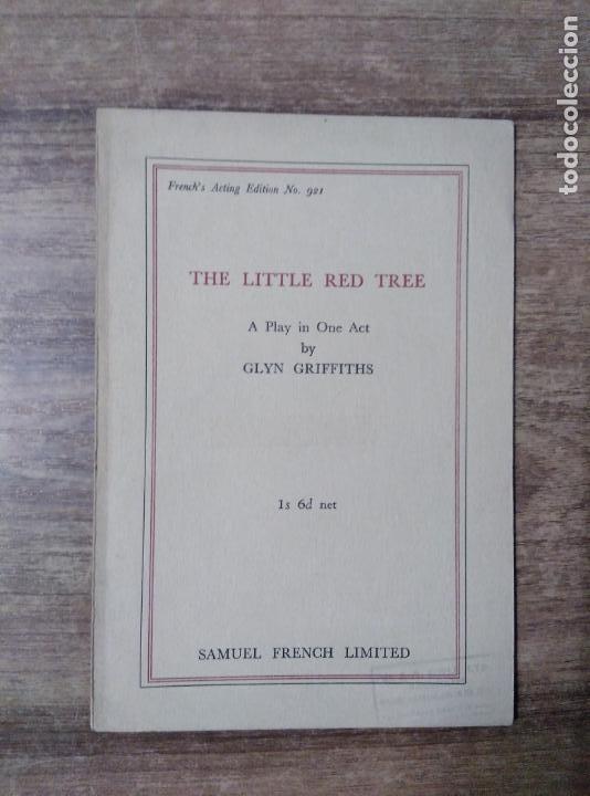 MFF.- THE LITTLE RED TREE BY GLYN GRIFFITHS.- SAMUEL FRENCH LTD.- 1954.- 23 PAGINAS.- (Libros de Segunda Mano - Otros Idiomas)