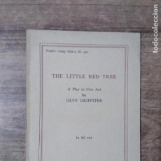 Libros de segunda mano: MFF.- THE LITTLE RED TREE BY GLYN GRIFFITHS.- SAMUEL FRENCH LTD.- 1954.- 23 PAGINAS.-. Lote 147767834
