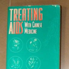 Libros de segunda mano: TREATING AIDS WITH CHINESE MEDICINE MARY KAY RYAN & ARTHUR D. SHATTUCK . Lote 148202062