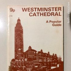 Libros de segunda mano: WESTMINSTER CATHEDRAL. A POPULAR GUIDE REVISED EDITION 1971. LONDON. Lote 149355118
