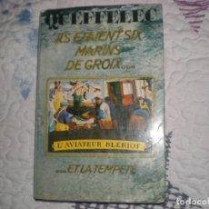 Libros de segunda mano: LLS ÉTAIENT SIX MARINS DE GROIX...ET LA TEMPÊTE;QUEFFÉLEE;FRANCE LOISIES 1979. Lote 149381522