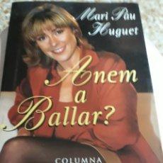 Libros de segunda mano: LIBRO/LLIBRE ANEMA BALLAR DE MARI PAU HUGUET.- MIDE 23,50X 15,50. Lote 149852990