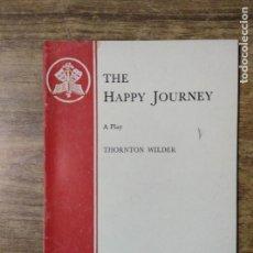 Libros de segunda mano: MFF.- THE HAPPY JOURNEY BY THORNTON WILDER.- SAMUEL FRENCH LTD.- 1934.- 23 PAGINAS.-. Lote 150014450
