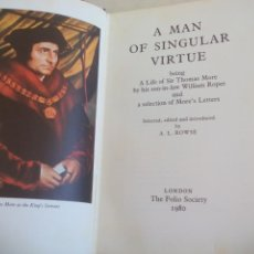 Libros de segunda mano: A MAN OF SINGULAR VIRTUE BEING A LIFE OF SIR THOMAS MORE BY HIS SON-IN-LAW WILLIAM ROPER 1980. Lote 150031506