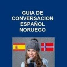 Libros de segunda mano: GUIA DE CONVERSACION ESPAÑOL NORUEGO. Lote 150123010