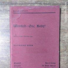 Libros de segunda mano: MFF.- WANTED-ONE BODY! BY RAYMOND DYER.- ENGLISH THEATRE GUILD LTD.- 1961.- 90 PAGINAS.-. Lote 150267722