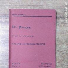 Libros de segunda mano: MFF.- THE PARAGON BY ROLAND AND MICHAEL PERTWEE.- ENGLISH THEATRE GUILD LTD.- 1948.- 91 PAGINAS.-. Lote 150268574