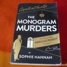 Libros de segunda mano: THE MONOGRAM MURDERS THE BRAND NEW HERCULE POIROT MYSTERY (AGATHA CHRISTIE ) ¡BUEN ESTADO! EN INGLES. Lote 150327718