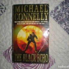 Libros de segunda mano: THE BLACK ECHO;MICHAEL CONNELLY;HEADLINE 1992. Lote 150368210