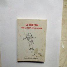 Libros de segunda mano: LE TIBETAIN SUR LE BOUT DE LA LANGUE SYLVIE GRAND - CLEMENT. Lote 150653566