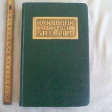 Libros de segunda mano: HANDBOOK OF WELDED STEEL PIPE 1950.ARMCO CULVERT MANUFACTURERS MANUAL DE TUBERIAS DE ACERO SOLDADAS. Lote 150775110