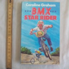 Libros de segunda mano: CAROLINE GRAHAM BMX B.M.X. STAR RIDER. 1ª EDICIÓN 1985 BEAVER BOOKS. Lote 150776878