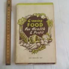 Libros de segunda mano: GROWING FOOD FOR HEALTH AND PROFIT 1947 PUBLISHED BY HIS MAJESTY'S STATIONAERY OFFICE PLENTY GARDEN. Lote 150840370