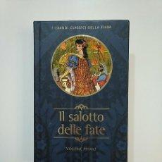 Libros de segunda mano: IL SALOTTO DELLE FATE. VOLUME PRIMO. I GRANDE CLASSICI DELLA FIABA. FABBRI EDITORI. ITALIANO TDK362. Lote 151060226