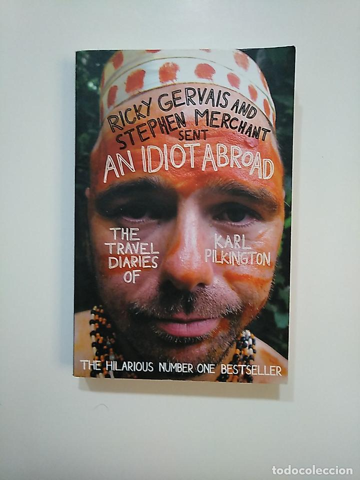 AN IDIOT ABROAD . THE TRAVEL DIARIES OF KARL PILKINGTON. EN INGLES. TDK362 (Libros de Segunda Mano - Otros Idiomas)