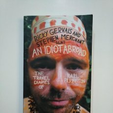 Libros de segunda mano: AN IDIOT ABROAD . THE TRAVEL DIARIES OF KARL PILKINGTON. EN INGLES. TDK362. Lote 151069882