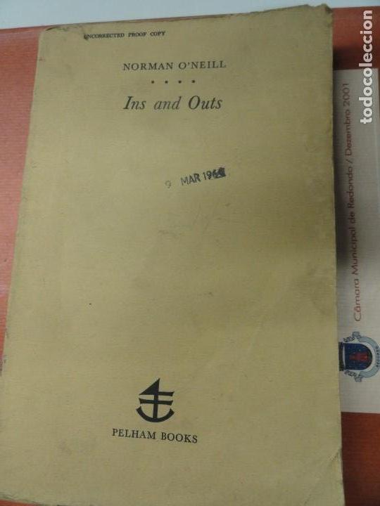 Libros de segunda mano: Ins and Outs - Norman ONeill - Uncorrected Proof Copy 1964 - Foto 2 - 150631862