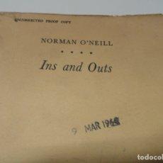 Libros de segunda mano: INS AND OUTS - NORMAN O'NEILL - UNCORRECTED PROOF COPY 1964. Lote 150631862