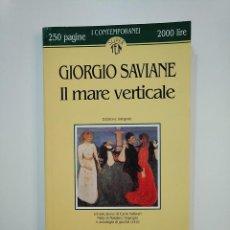 Libros de segunda mano: IL MARE VERTICALE. GIORGIO SAVIANE. EN ITALIANO. TDK363. Lote 151135658