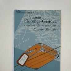 Libros de segunda mano: VIAGEM FLORENÇA - GENOVA E OUTROS RELATOS INSOLITOS. EUGENIO MONTALE. EN PORTUGUES. TDK364. Lote 151212254
