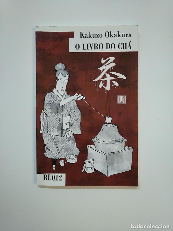 O LIVRO DO CHA. KAZUZO OKAKURA. EN PORTUGUES. TDK364 (Libros de Segunda Mano - Otros Idiomas)
