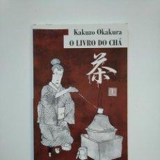 Libros de segunda mano: O LIVRO DO CHA. KAZUZO OKAKURA. EN PORTUGUES. TDK364. Lote 151212330