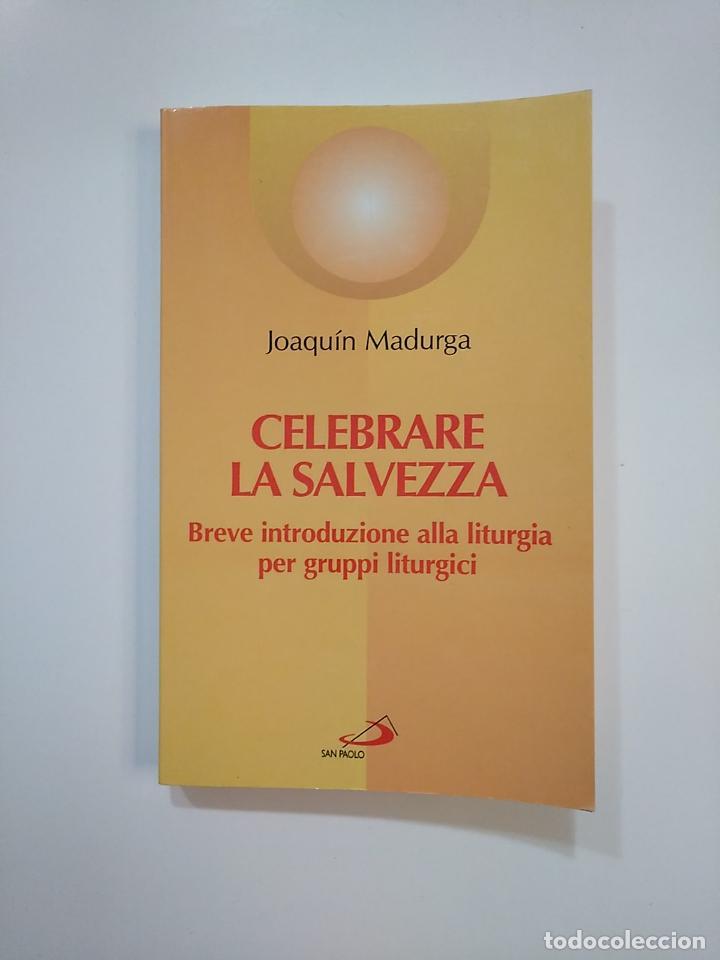 CELEBRARE LA SALVEZZA. JOAQUIN MADURGA. INTRODUZIONE ALLA LITURGIA. EN ITALIANO. TDK364 (Libros de Segunda Mano - Otros Idiomas)