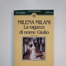 Libros de segunda mano: LA RAGAZZA DI NOME GIULIO. MILENA MILANI. TASCABILI ECONOMICI NEWTON. TDK364. Lote 151219374