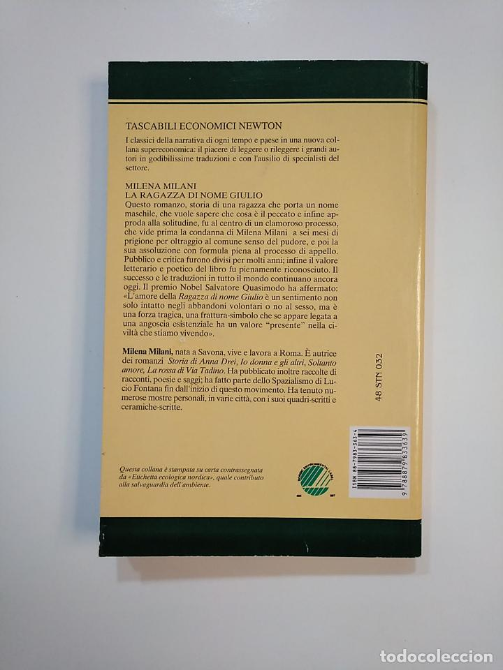 Libros de segunda mano: LA RAGAZZA DI NOME GIULIO. MILENA MILANI. TASCABILI ECONOMICI NEWTON. TDK364 - Foto 2 - 151219374