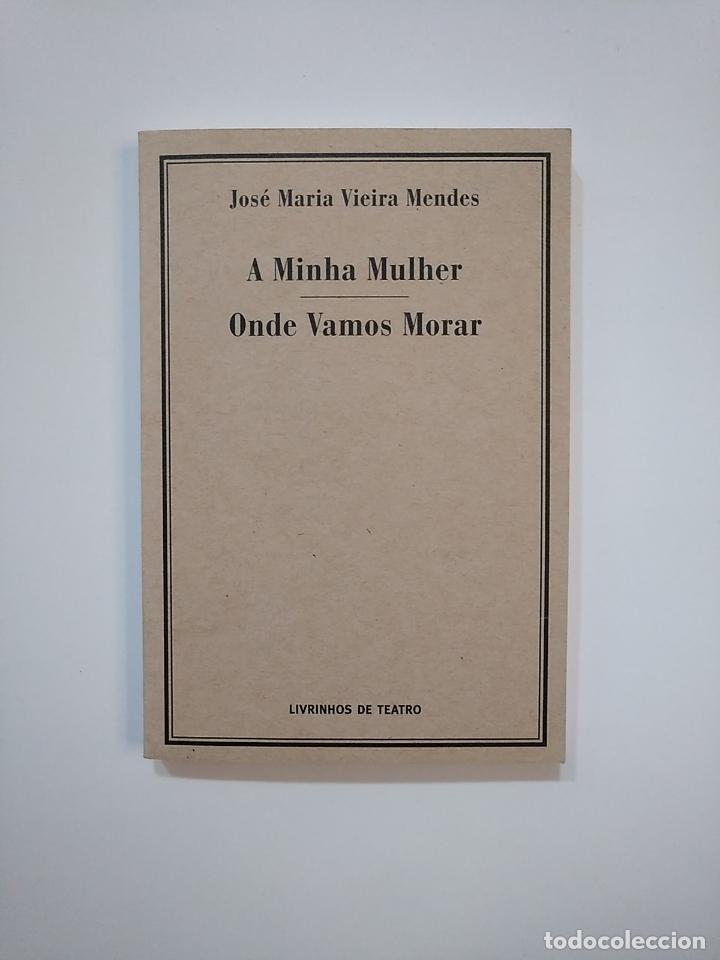 ONDE VAMOS MORAR. A MINHA MULHER. JOSE MARIA VIEIRA MENDES. LIVRINHONS DE TEATRO EN PORTUGUES TDK364 (Libros de Segunda Mano - Otros Idiomas)