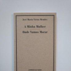 Libros de segunda mano: ONDE VAMOS MORAR. A MINHA MULHER. JOSE MARIA VIEIRA MENDES. LIVRINHONS DE TEATRO EN PORTUGUES TDK364. Lote 151222198