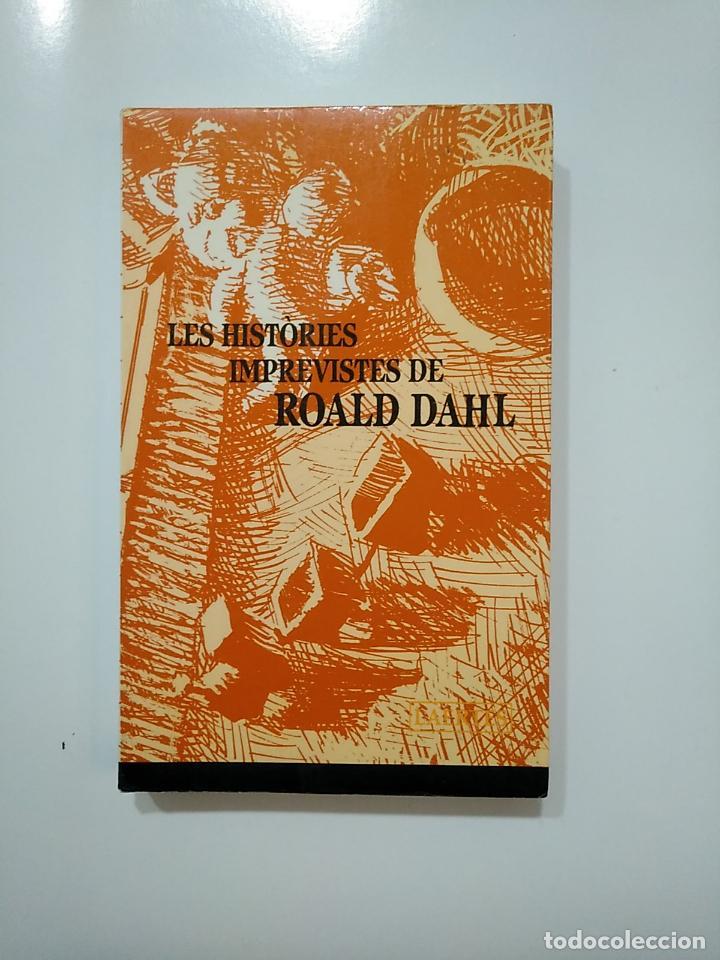 HISTORIES IMPREVISTES. - ROALD DAHL. - EN CATALAN. TDK365 (Libros de Segunda Mano - Otros Idiomas)