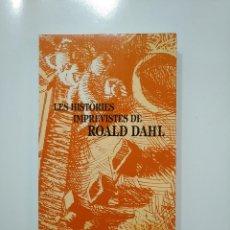Libros de segunda mano: HISTORIES IMPREVISTES. - ROALD DAHL. - EN CATALAN. TDK365. Lote 151296518