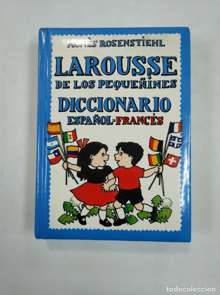 LAROUSSE DE LOS PEQUEÑINES Nº 5. DICCIONARIO ESPAÑOL FRANCES. AGNES ROSENSTIEHL. TDK365 (Libros de Segunda Mano - Otros Idiomas)