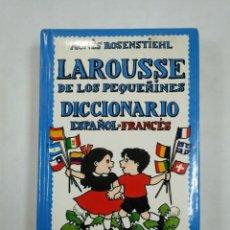 Libros de segunda mano: LAROUSSE DE LOS PEQUEÑINES Nº 5. DICCIONARIO ESPAÑOL FRANCES. AGNES ROSENSTIEHL. TDK365. Lote 151352170