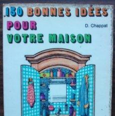 Libros de segunda mano: 150 BONNES IDEES POUR VOTRE MAISON. S. CHAPPAT. 1973 (EN FRANCES). Lote 151462514