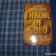 Libros de segunda mano: THRONE OF GOLD , ANNE EDWARDS , EN INGLES. Lote 151469238