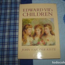 Libros de segunda mano: EDWARD VII'S CHILDREN , JOHN VAN DER KISTE , EN INGLES. Lote 151477270