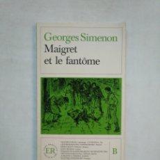 Libros de segunda mano: MAIGRET ET LE FANTOME. GEORGES SIMENON. EN FRANCES. TDK368. Lote 151836714