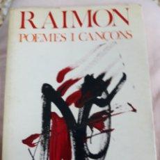 Libros de segunda mano: LIBRO/LLIBRE.-RAIMON POEMES I CANÇONS.- 1974 ARIEL COL-LECCIO CINC D'OROS. Lote 151941665