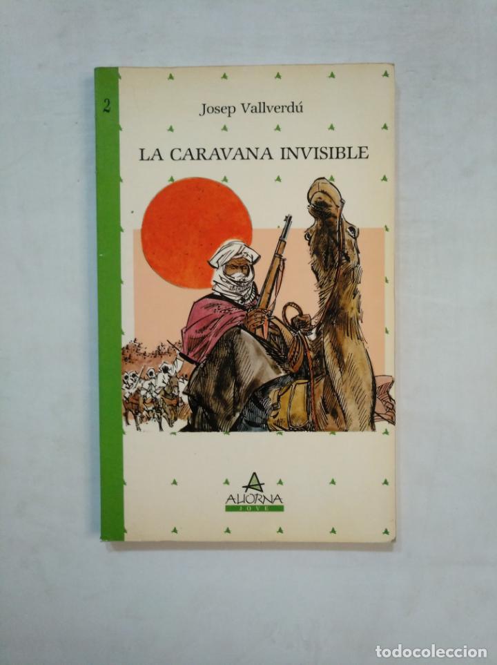 LA CARAVANA INVISIBLE. - JOSEP VALLVERDU. ALIORNA JOVE. EN CATALAN. TDK369 (Libros de Segunda Mano - Otros Idiomas)