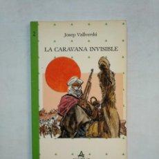 Libros de segunda mano: LA CARAVANA INVISIBLE. - JOSEP VALLVERDU. ALIORNA JOVE. EN CATALAN. TDK369. Lote 151970450