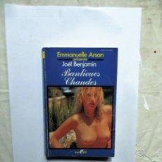 Libros de segunda mano: EMMANUELLE ARSAN PRESENTE JOEL BENJAMIN BANLIENES CHAUDES. Lote 152017674