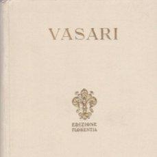 Libri di seconda mano: GIORGIO VASARI - LE VITE - EDIZIONE FLORENTIA 1928 - VOL. II - ILUSTRADO. Lote 152084946