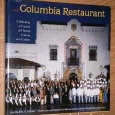 Libros de segunda mano: THE COLUMBIA RESTAURANT POR ANDREW T. HUSE DE UNIVERSITY PRESS OF FLORIDA EN GAINESVILLE 2009. Lote 152228286