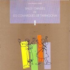 Libros de segunda mano: BALLS I DANSES DE LES COMARQUES DE TARRAGONA - 1- EL PRIORAT. Lote 152327906