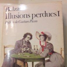 Libros de segunda mano: BALSAC ILUSIONS PERDUES I PREFACE DE GOETAM PICON 1961. Lote 152333797