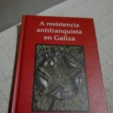 Libros de segunda mano: A RESISTENCIA ANTIFRANQUISTA EN GALIZA . XOSE ENRIQUE ACUÑA . A NOSA TERRA. GALICIA. Lote 152368490